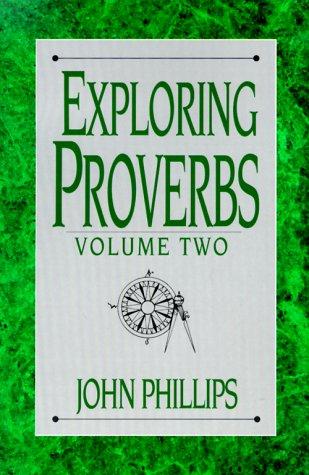 Exploring Proverbs: Proverbs 19:6-31:31 (The Exploring Series)