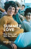 Summer Love: Short Stories from 1960s New Zealand (English Edition)