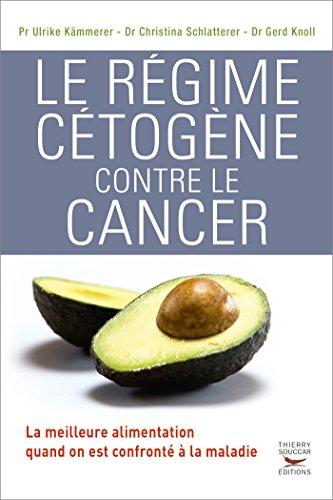 Le Régime cétogène contre le cancer: La...