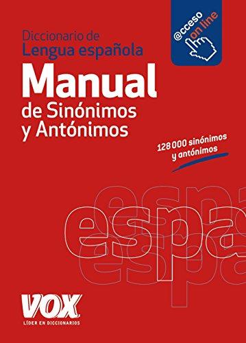 Diccionario Manual de Sinónimos y Antónimos de la Lengua Española (Diccionarios En Español)