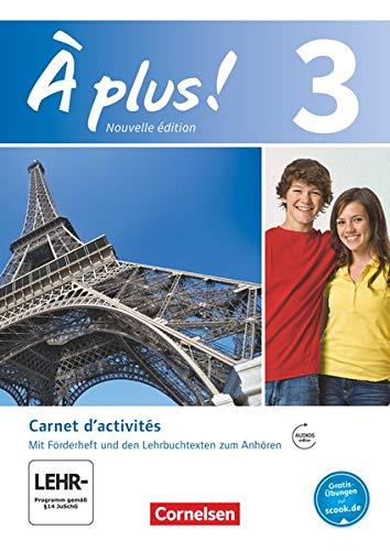 À plus ! - Nouvelle édition / Band 3 - Carnet d'activités mit Audio- und Video-Materialien: Mit eingelegtem Förderheft