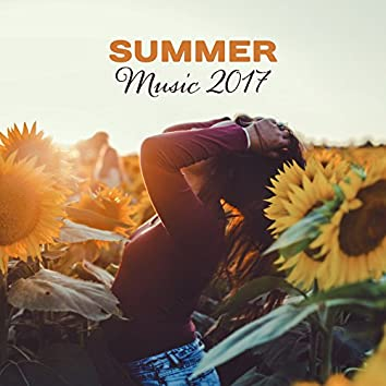 Summer Music 2017 – Holiday Hits, Relaxing Summer, Calm Sounds to Rest, Tropical Island
