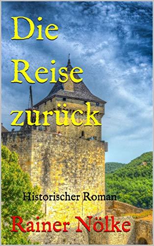 Die Reise zurück: Historischer Roman (German Edition)