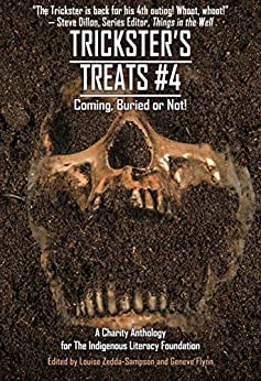 Trickster's Treats #4: Coming Buried or Not (Charity Anthology) (Things in the Well - Anthologies) by [Matthew R. Davis, Chris Mason, Herb Kauderer, Kevin David Anderson, Andrew Cull, Jenny Blackford, Edward Ahern, Kurt Newton, Louise Zedda-Sampson, Geneve Flynn]