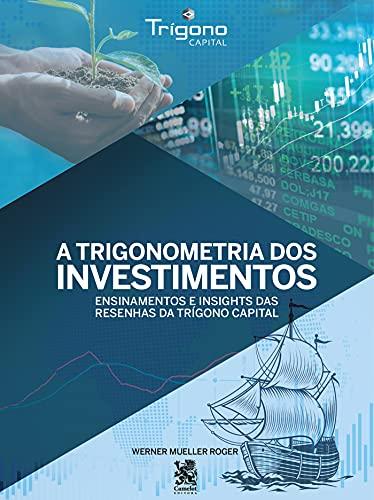 A Trigonometria dos Investimentos: Ensinamentos e Insights das Resenhas da Trígono Capital