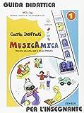 Musicamica. Percorso educativo. Guida per l'insegnante. Per la Scuola elementare. Con CD Audio (Vol. 1)