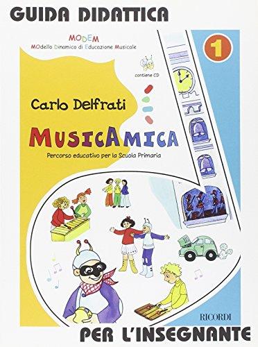 Musicamica. Percorso educativo. Guida per l'insegnante. Con CD Audio. Per la Scuola elementare: 1
