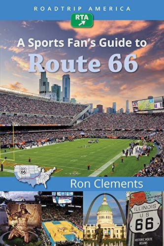 RoadTrip America A Sports Fan's Guide to Route 66: 2 (Scenic Side Trips, 2)