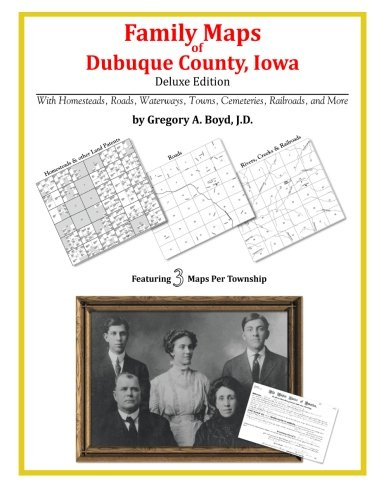Family Maps of Dubuque County, Iowa