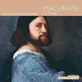 Le prince                   De :                                                                                                                                 Nicolas Machiavel                               Lu par :                                                                                                                                 Michel Galabru                      Durée : 2 h et 27 min     39 notations     Global 4,2