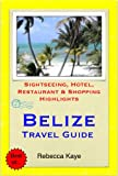 Belize, Central America (Caribbean) Travel Guide - Sightseeing, Hotel, Restaurant & Shopping Highlights (Illustrated) (English Edition)