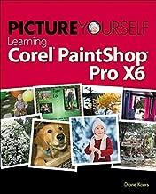Picture Yourself Learning Corel PaintShop Pro X6