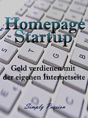 Homepage Startup: Geld verdienen mit der eigenen Internetseite