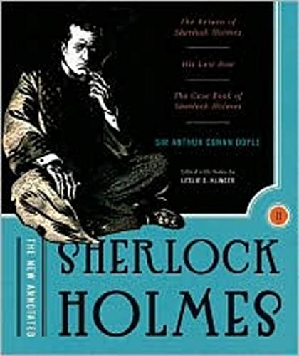New Annotated Sherlock Holmes: The Short Stories: The Complete Short Stories: The Return of Sherlock Holmes, His Last Bow and The Case-Book of Sherlock Holmes: 2