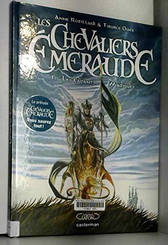 Les Chevaliers d'Emeraude, Tome 1 : Les Enfants Magiques