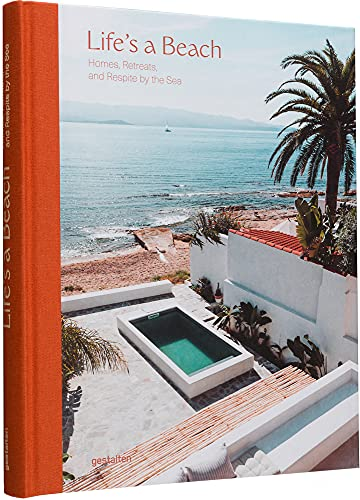 Life's a Beach: Homes, Retreats and Respite by the Sea