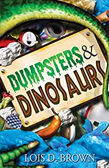 Dumpsters & Dinosaurs by [Lois D. Brown]