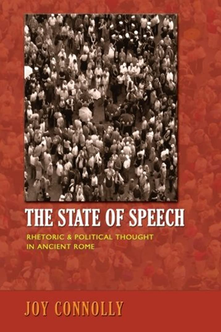 楕円形味わう祝うThe State of Speech: Rhetoric and Political Thought in Ancient Rome