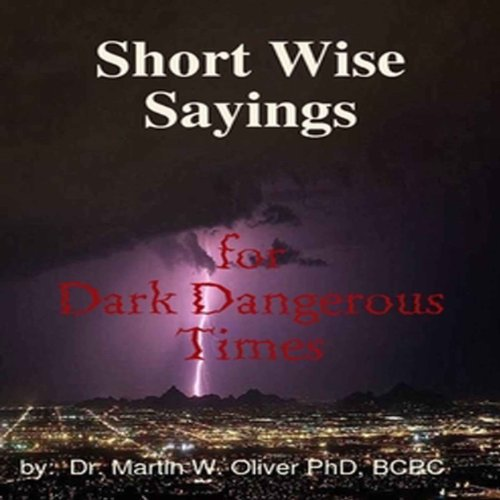 Short Wise Sayings for Dark Dangerous Times audiobook cover art