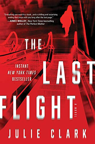The Last Flight: A Novel by [Julie Clark]