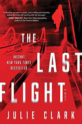 The Last Flight: A Novel - Kindle edition by Clark, Julie ...