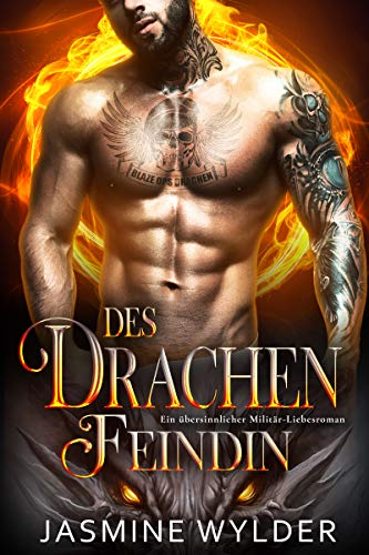Des Drachen Feindin: Ein übersinnlicher Militär-Liebesroman (Blaze Ops Drachen 2)