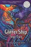 GlitterShip Year Two (GlitterShip Yearly Anthologies)