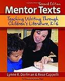 Mentor Texts, 2nd edition: Teaching Writing Through Children's Literature, K-6