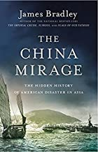 The China Mirage: The Hidden History of American Disaster in Asia Hardcover – April 21, 2015