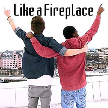 Like a Fireplace