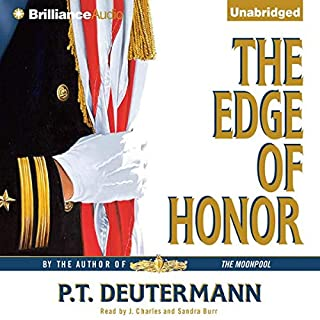 The Edge of Honor                   By:                                                                                                                                 P. T. Deutermann                               Narrated by:                                                                                                                                 Jay Charles,                                                                                        Sandra Burr                      Length: 21 hrs and 36 mins     174 ratings     Overall 4.0