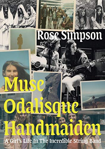 Muse, Odalisque, Handmaiden: A Girl's Life in the Incredible String Band (English Edition)