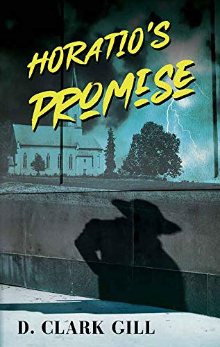 Horatio's Promise by [D. Clark Gill]
