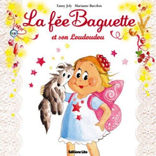 La fée Baguette et son Loudoudou