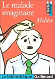 Le Malade imaginaire - Editions Gallimard - 10/04/2003