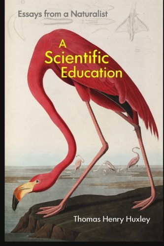 A Scientific Education: Essays from a Naturalist