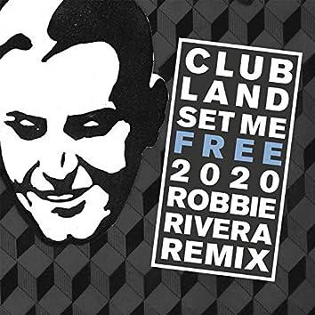 Set Me Free 2020 (Robbie Rivera Remix)