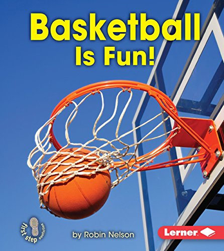 Basketball Is Fun! (First Step Nonfiction ― Sports Are Fun!)