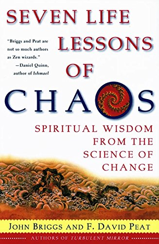 Download Seven Life Lessons of Chaos: Spiritual Wisdom from the Science of Change 006093073X