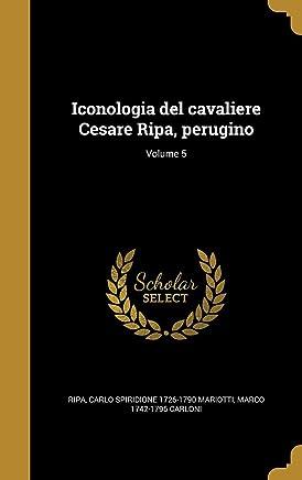 Iconologia del cavaliere Cesare Ripa, perugino; Volume 5