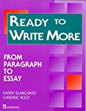 Ready to Write More: From Paragraph to Essay (Longman Writing Skills Texts) Blanchard, Karen