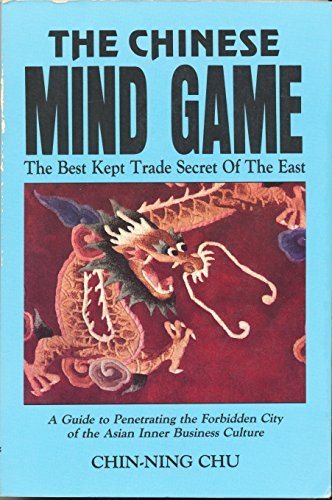 The Chinese Mind Game: The Best Kept Trade Secret of the East
