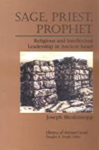 Sage, Priest, Prophet: Religious and Intellectual Leadership in Ancient Israel (Library of Ancient Israel)