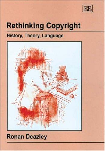 Rethinking Copyright: History, Theory, Language
