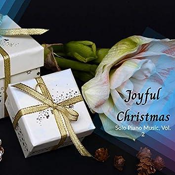 Joy To The Life - Solo Piano Christmas Music, Vol. 2