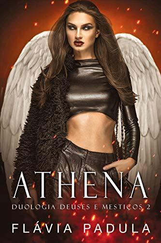 Athena (Duologia Deuses e Mestiços Livro 2)