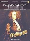Albinoni Oboe Concerti B-Flat: Op. 7 No. 3; D Major, Op. 7, No. 6; D Minor, Op. 9, No. 2