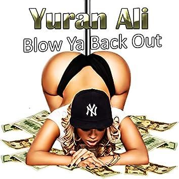 Blow Yo Back Out