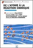 De l'atome à la réaction chimique