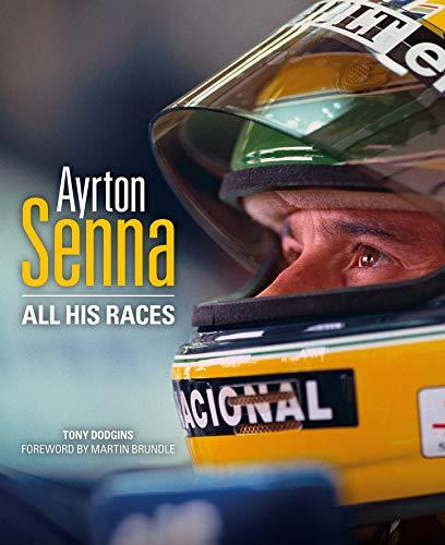 Ayrton Senna: All his races (English Edition)